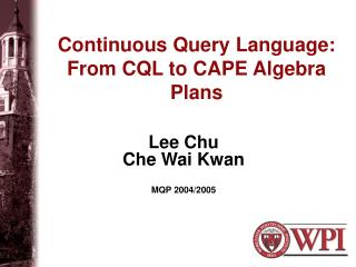 Continuous Query Language: From CQL to CAPE Algebra Plans