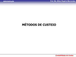 MÉTODOS DE CUSTEIO