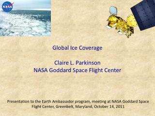 Global Ice Coverage Claire L. Parkinson NASA Goddard Space Flight Center