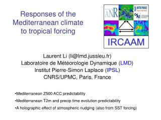 Responses of the Mediterranean climate to tropical forcing