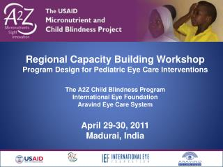 Regional Capacity Building Workshop Program Design for Pediatric Eye Care Interventions