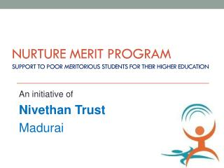 Nurture Merit Program Support to poor meritorious students for their higher education