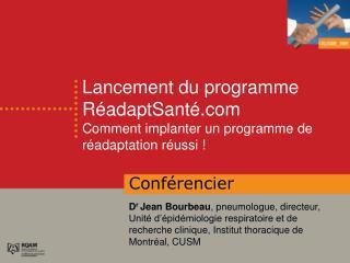 Lancement du programme RéadaptSanté Comment implanter un programme de réadaptation réussi !