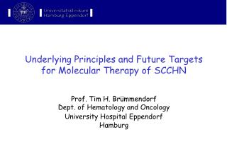 Underlying Principles and Future  Targets  for Molecular Therap y of SCCHN