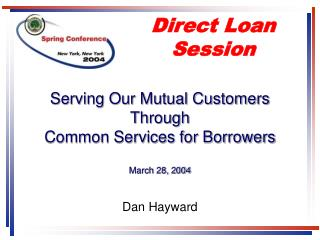 Serving Our Mutual Customers Through Common Services for Borrowers March 28, 2004