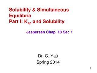Solubility & Simultaneous Equilibria Part I: K sp  and Solubility