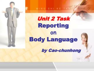 Unit 2 Task Reporting  on Body Language by Cao-chunhong