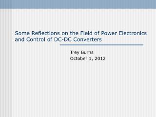 Some Reflections on the Field of Power Electronics and Control of DC-DC Converters