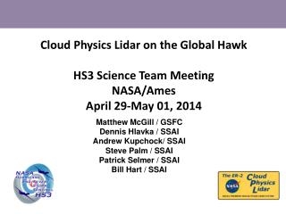 Cloud Physics Lidar on the Global Hawk HS3 Science Team Meeting NASA/Ames April 29-May 01, 2014