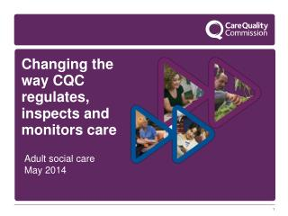 Changing the way CQC regulates, inspects and monitors care