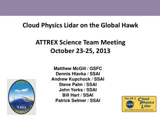 Cloud Physics Lidar on the Global Hawk ATTREX Science Team Meeting October 23-25, 2013