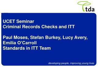 UCET Seminar Criminal Records Checks and ITT