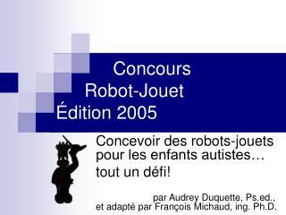 Concours   Robot-Jouet   dition 2005