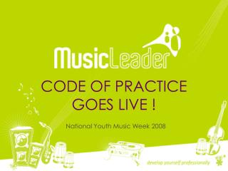 CODE OF PRACTICE GOES LIVE !