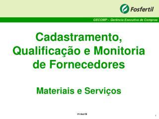 Cadastramento, Qualificação e Monitoria de Fornecedores Materiais e Serviços