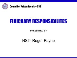 FIDICUARY RESPONSIBILITES PRESENTED BY NST- Roger Payne