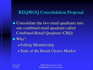 REQ/RGQ Consolidation Proposal