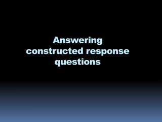 Answering constructed response questions