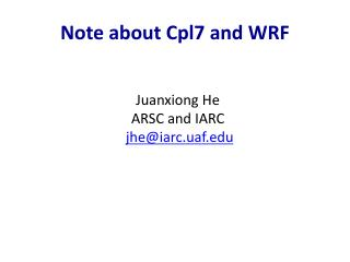 Note about Cpl7 and WRF