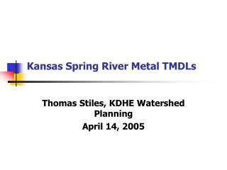 Kansas Spring River Metal TMDLs