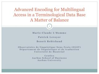 Advanced Encoding for Multilingual Access in a Terminological Data Base A Matter of Balance