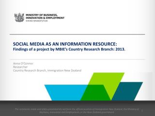 Anna O�Connor Researcher  Country Research Branch, Immigration New Zealand