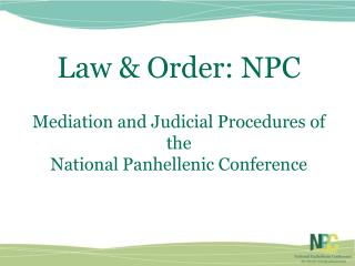 Law & Order: NPC Mediation and Judicial Procedures of the National Panhellenic Conference