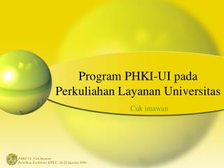 Program PHKI-UI pada Perkuliahan Layanan Universitas