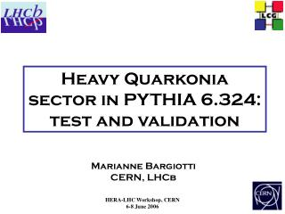 Heavy Quarkonia sector in PYTHIA 6.324: test and validation