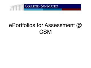 ePortfolios for Assessment @ CSM