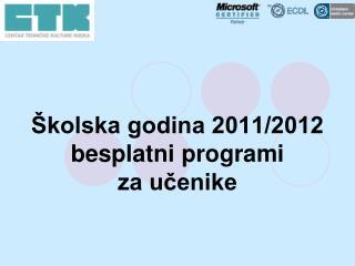 Školska godina 2011/2012 besplatni programi za učenike