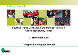 Southall Traffic Congestion and Parking Provision Specialist Scrutiny Panel  21 November 2006
