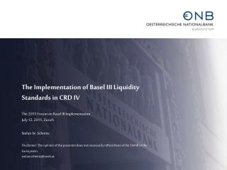 The Implementation of Basel III Liquidity Standards in CRD IV