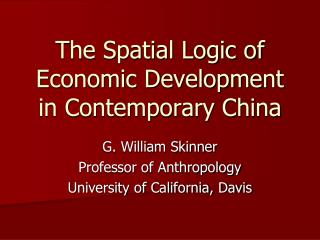The Spatial Logic of Economic Development in Contemporary China
