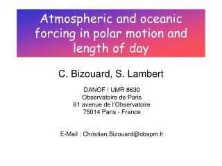 Atmospheric and oceanic forcing in polar motion and length of day