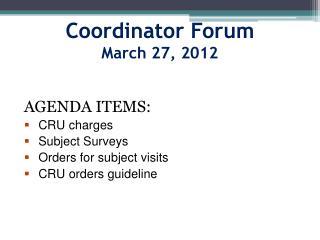 Coordinator Forum March 27, 2012