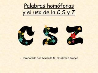 Palabras homófonas y el uso de la C,S y Z