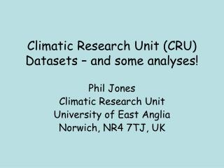 Climatic Research Unit (CRU) Datasets – and some analyses!