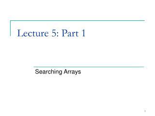 Lecture 5: Part 1