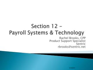 Section 12 – Payroll Systems & Technology