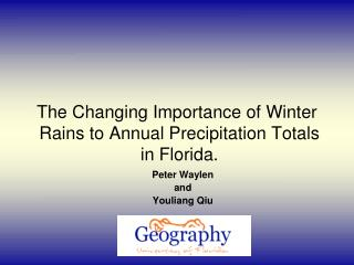 The Changing Importance of Winter  Rains to Annual Precipitation Totals  in Florida.