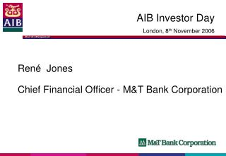 Ren é  Jones Chief Financial Officer - M&T Bank Corporation