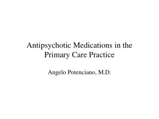 Antipsychotic Medications in the Primary Care Practice