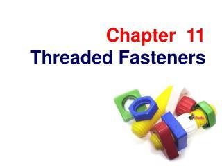 Threaded Fasteners