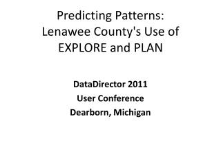 Predicting Patterns:  Lenawee County's Use of EXPLORE and PLAN