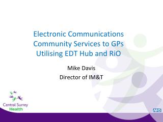 Electronic Communications Community Services to GPs Utilising EDT Hub and RiO