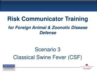 Scenario 3 Classical Swine Fever (CSF)
