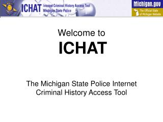 Welcome to ICHAT The Michigan State Police Internet  Criminal History Access Tool