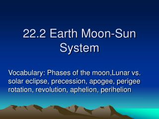 22.2 Earth Moon-Sun System