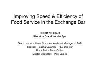 Improving Speed & Efficiency of Food Service in the Exchange Bar